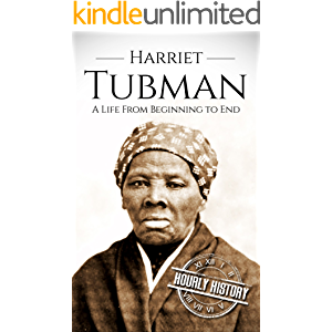 Harriet Tubman: A Life From Beginning to End (American Civil War)