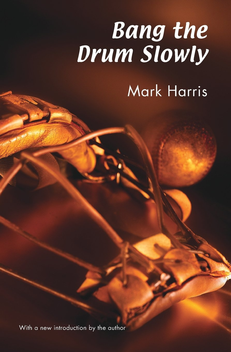 Bang the Drum Slowly (Second Edition) by Bison Books