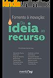 Fomento à inovação: Da ideia ao recurso