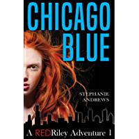 Chicago Blue: A Red Riley Adventure (Red Riley Adventures Book 1) (English Edition)