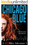Chicago Blue: A Red Riley Adventure #1 (Red Riley Adventures)