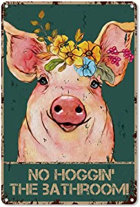 Funny Bathroom Quote Metal Tin Sign Wall Decor - Vintage Pig with Flowers Tin Sign for Toilet Bathroom Washroom Decor Gifts - Best Farmhouse Decor Gift for Women Men Friends - 8x12 Inch