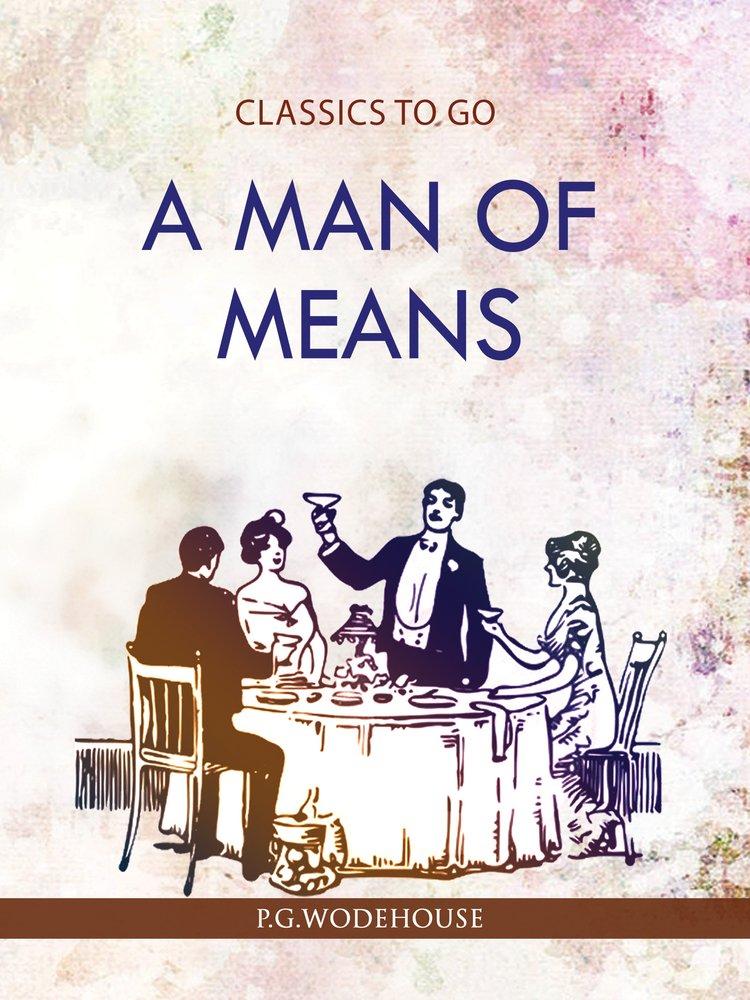 Read Online Man of means (Classics To Go) pdf epub