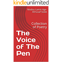 The Voice of The Pen: Collection of Poetry (Kindle Direct, January 2019 Book 1)
