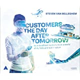 Customers the Day After Tomorrow: How to Attract Customers in a World of AI, Bots, and Automation