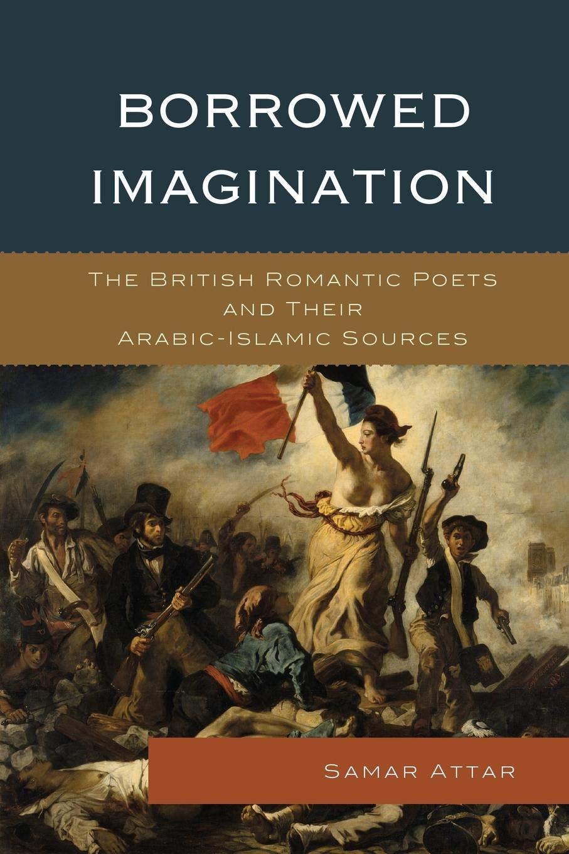 Borrowed Imagination: The British Romantic Poets