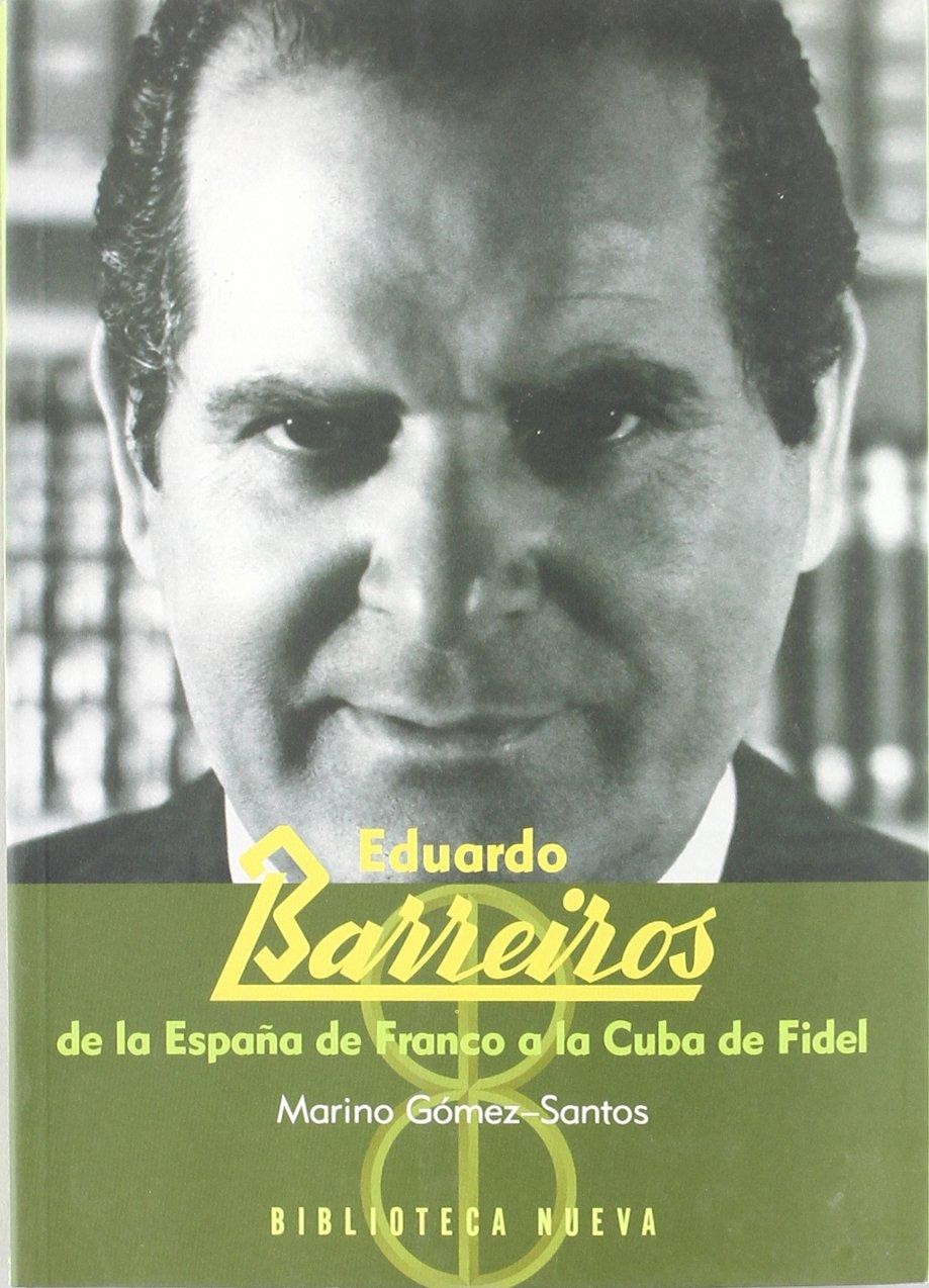 Eduardo Barreiros, De La España De Franco A La Cuba De Fidel ...
