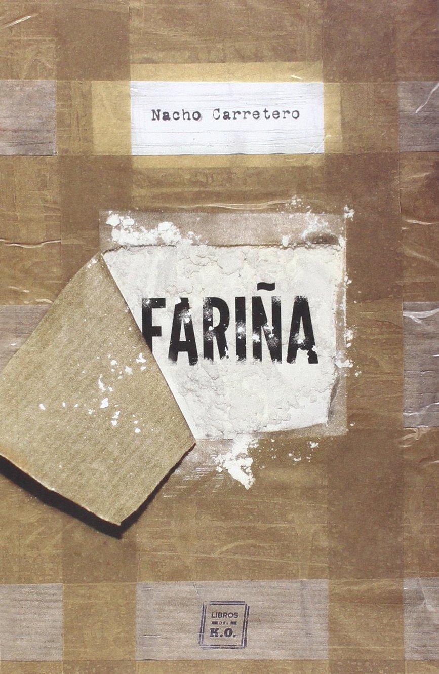 Fariña: Historia e indiscreciones del narcotráfico en Galicia NARRATIVA: Amazon.es: Carretero Pou, Nacho: Libros