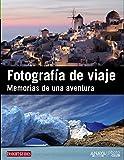 Fotografía de viaje.Memorias de una aventura (Photoclub)