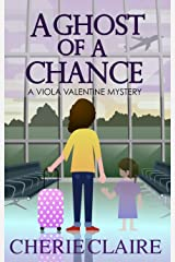 A Ghost of a Chance (A Viola Valentine Mystery Book 1) Kindle Edition