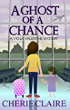 A Ghost of a Chance (A Viola Valentine Mystery Book 1) (English Edition)