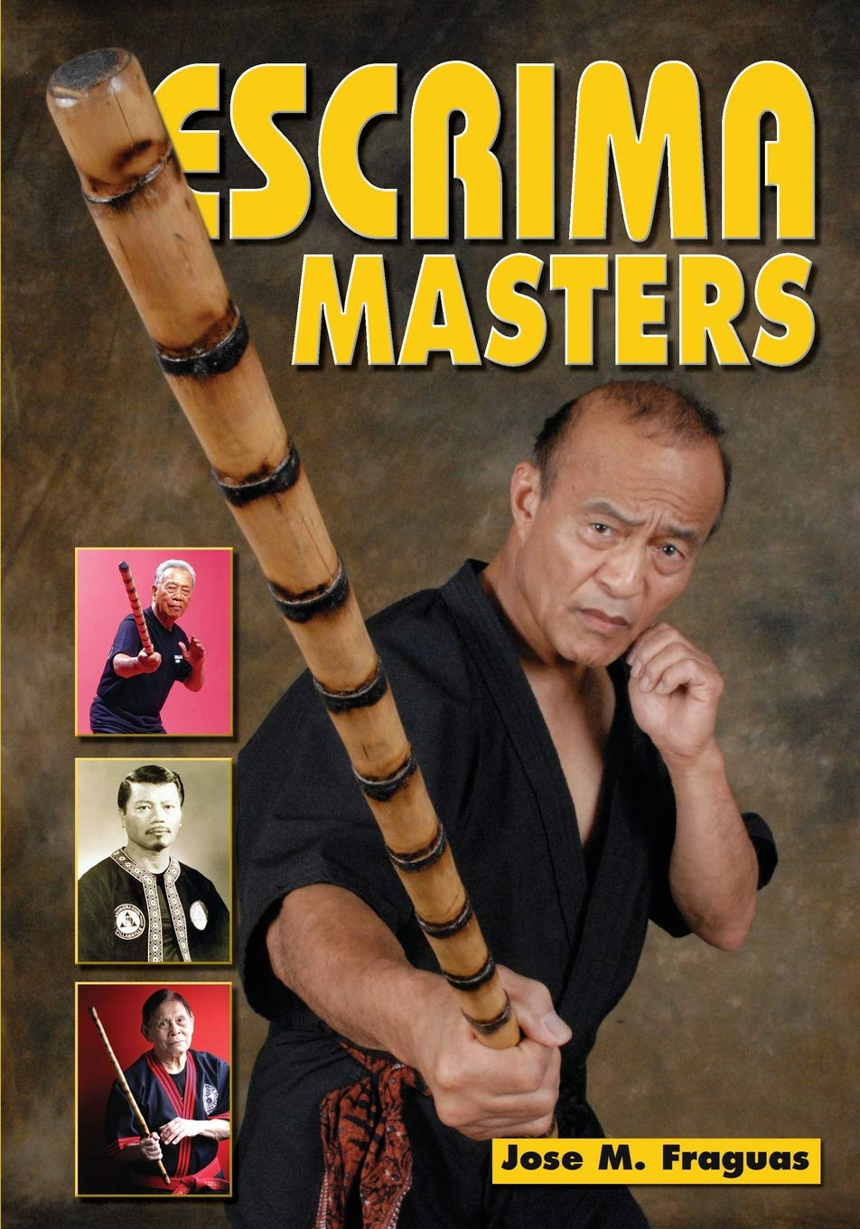 Escrima Masters: Jose M Fraguas: 9781949753059: Amazon com