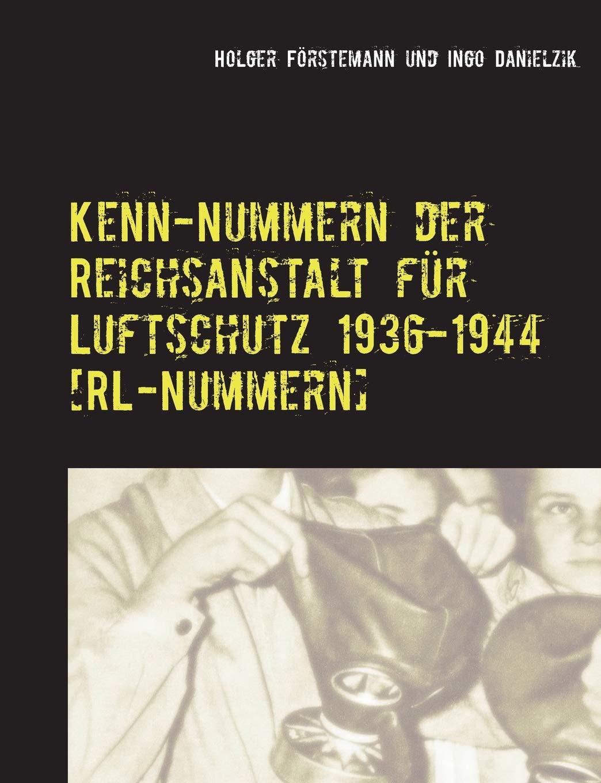 RL-Nummern-Liste. Kenn-Nummern der Reichsanstalt für Luftschutz 1936-1944