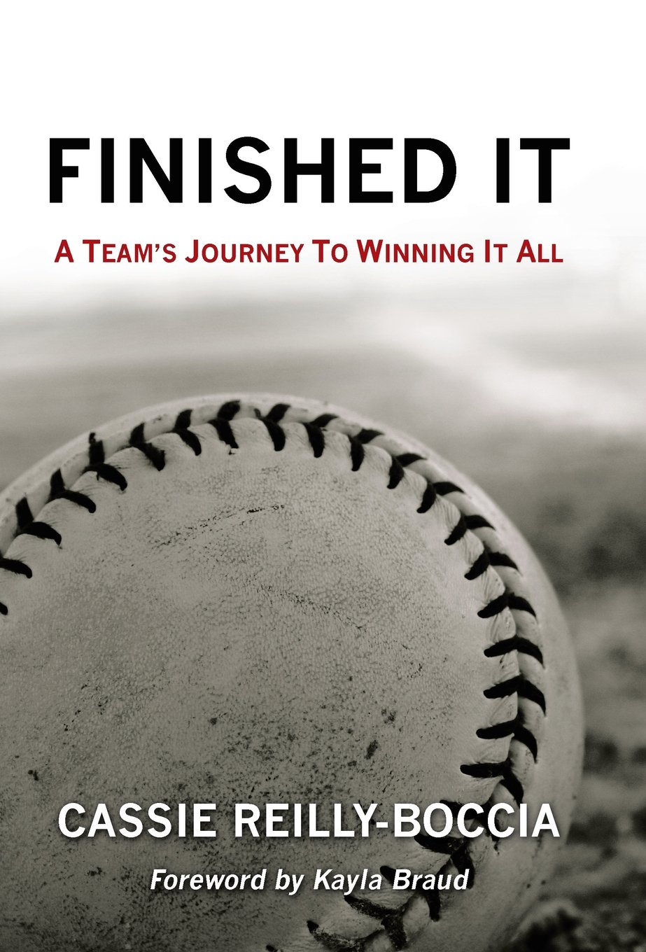 Finished It: A Team's Journey to Winning It All by iUniverse