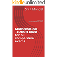 Mathematical Tricks:A must for all competitive exams: (JEE MAIN,JEE ADV,BITSAT,RMO,B.STAT,B.MATH,...) (English Edition)