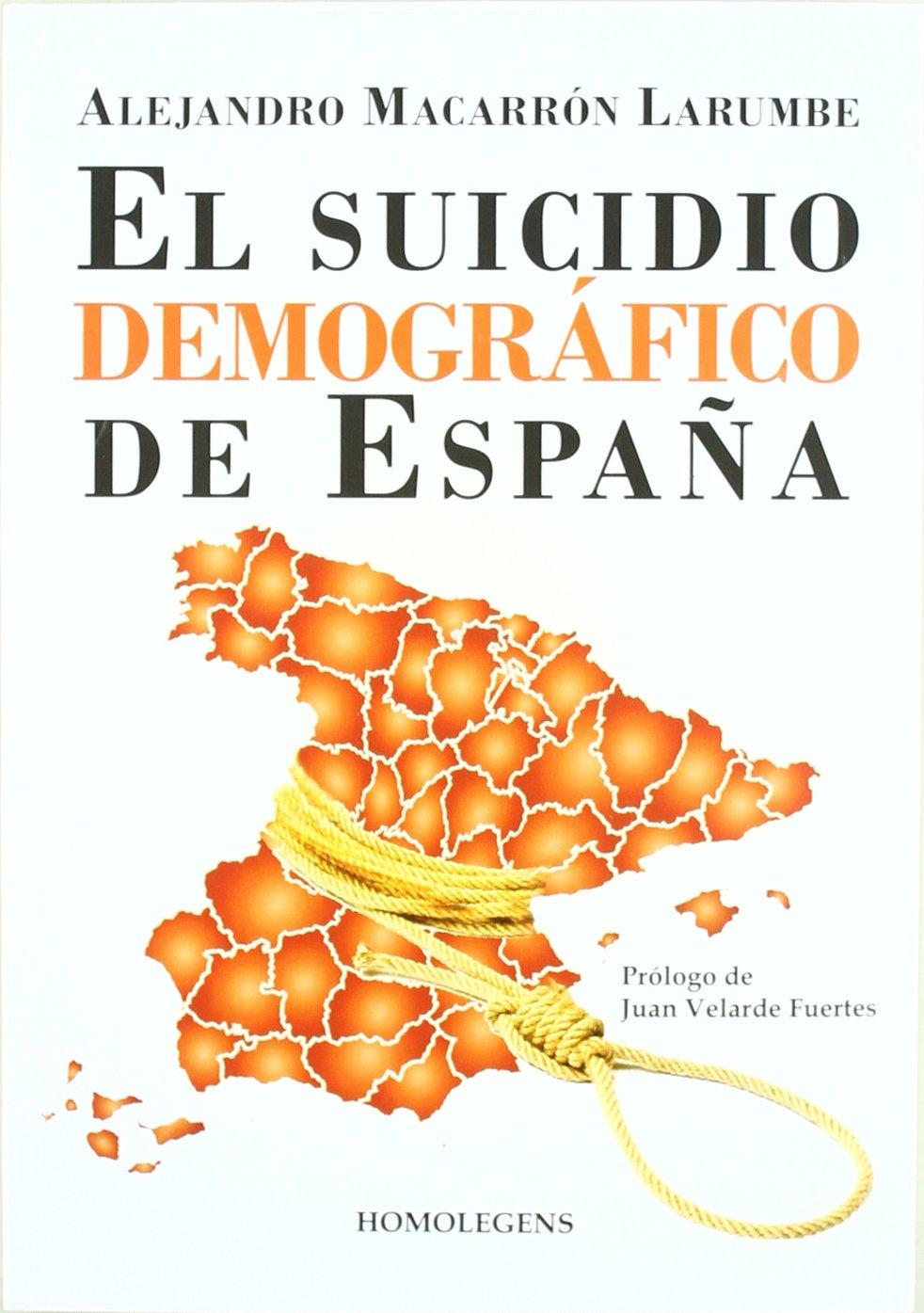 Suicidio Demografico De España, El: Amazon.es: Macarron Larumbe ...