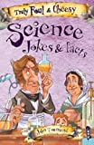 Truly Foul & Cheesy Science Joke Book (Truly Foul & Cheesy Joke Book)