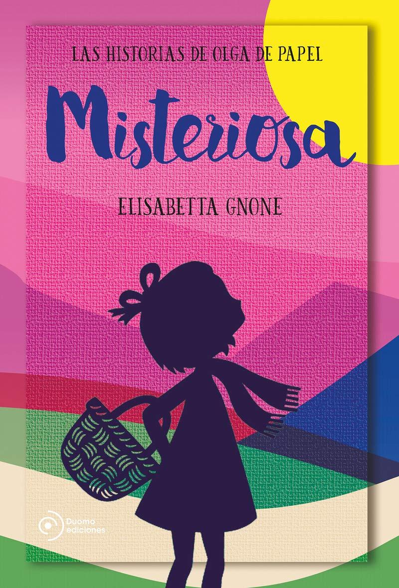 Misteriosa. Las historias de Olga de papel INFANTIL / JUVENIL: Amazon.es: Gnone, Elisabetta, García López, Miguel: Libros