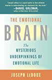 The Emotional Brain: The Mysterious Underpinnings of Emotional Life (English Edition)