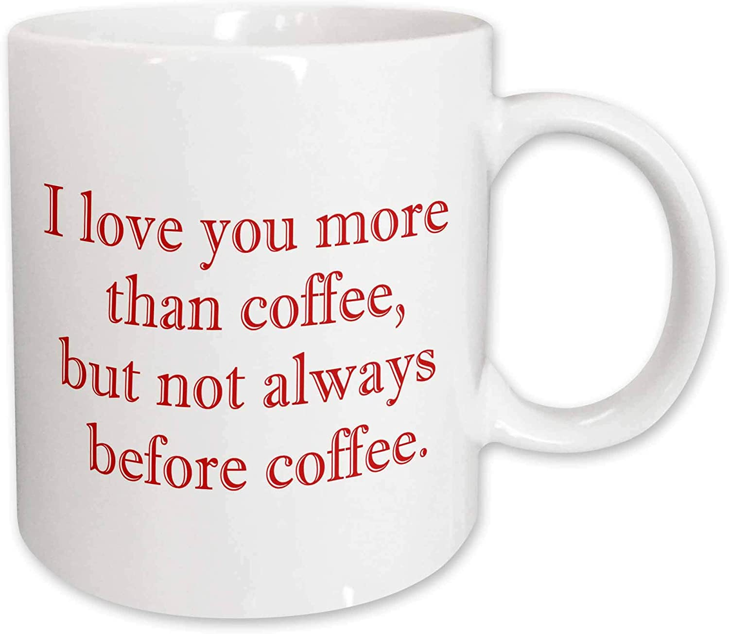 Amazon Com 3drose Mug 200839 2 I Love You More Than Coffee But Not Always Before Coffee Red Ceramic Mug 15 Ounce Kitchen Dining