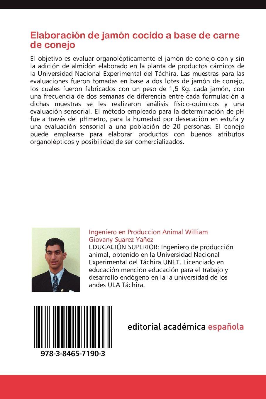 Elaboración de jamón cocido a base de carne de conejo: Estandarización y formulación para la elaboración del jamón (Spanish Edition): William Giovany Suarez ...