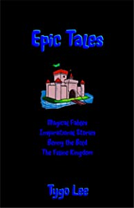 Epic Tales: Magical Fables: Inspirational Stories: Benny the Bold: The Feline Kingdom