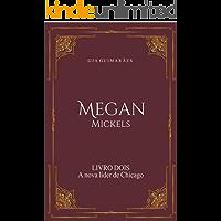 Megan Mickels (2° edição): A nova líder de Chicago
