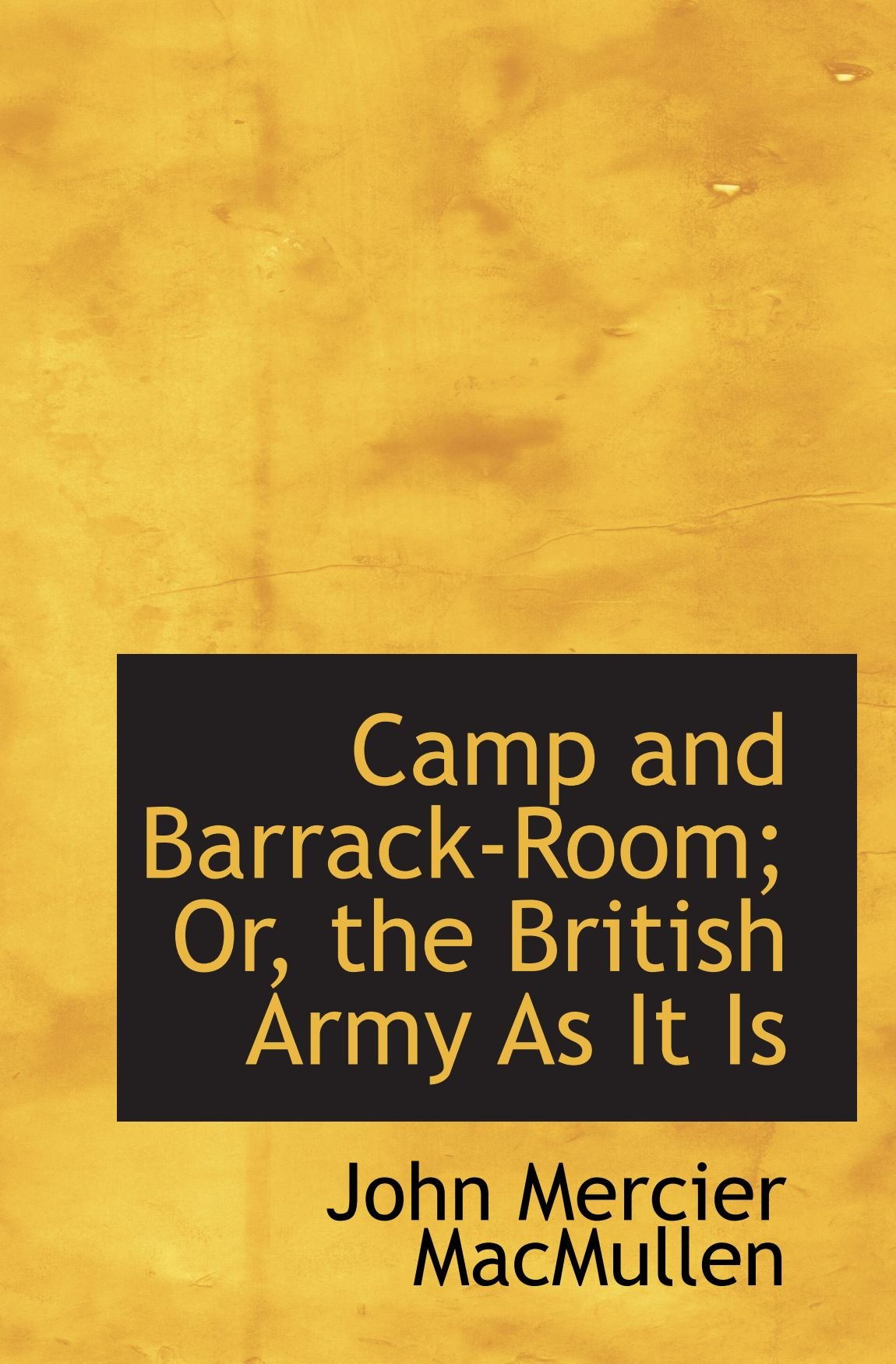 Download Camp and Barrack-Room; Or, the British Army As It Is PDF