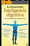 Inteligencia digestiva - una vision holistica de tu segundo cerebro (Psicología y salud)