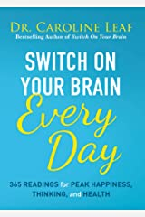 Switch On Your Brain Every Day: 365 Readings for Peak Happiness, Thinking, and Health Kindle Edition