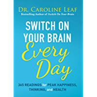 Switch On Your Brain Every Day: 365 Readings for Peak Happiness, Thinking, and Health (English Edition)