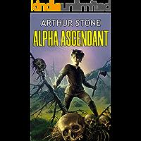 Alpha Ascendant (Alpha LitRPG Book 2)