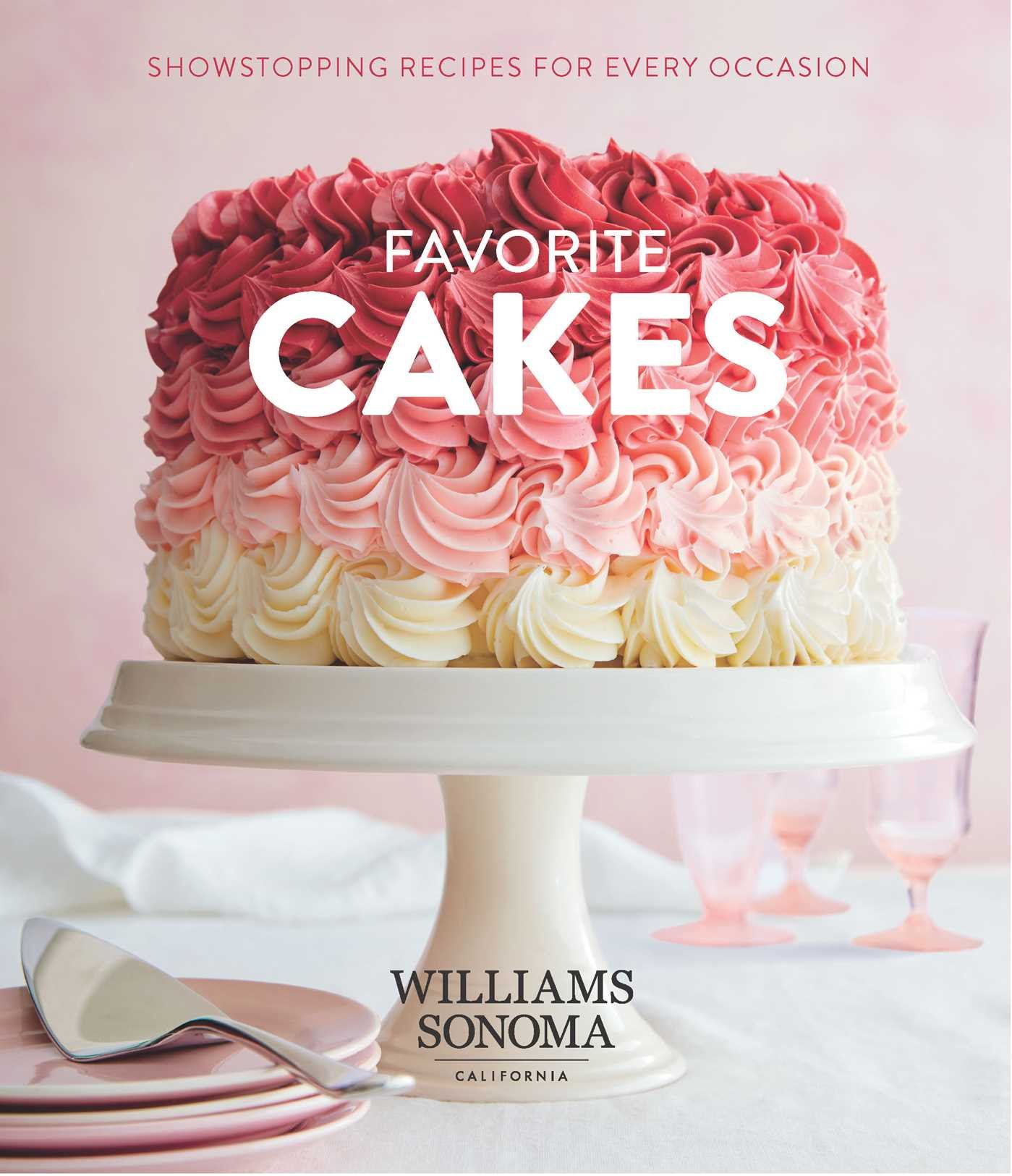 Favorite Cakes: Showstopping Recipes for Every Occasion PDF