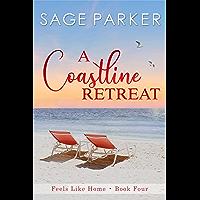 A Coastline Retreat (Feels Like Home Book 4)