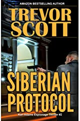 Siberian Protocol (Karl Adams Espionage Thriller Series Book 2) Kindle Edition