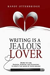 Writing is a Jealous Lover Kindle Edition