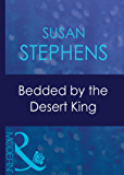 Bedded By The Desert King (Mills & Boon Modern) (Surrender to the Sheikh, Book 12)