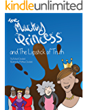 The Mucky Princess and The Lipstick of Truth: Book 2 of The Mucky Princess Series