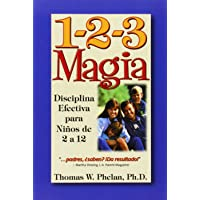 1-2-3 Magia: Diciplina Efectiva Para Ninos de 2 a 12