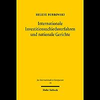 Internationale Investitionsschiedsverfahren und nationale Gerichte (Jus Internationale et Europaeum 79) (German Edition)