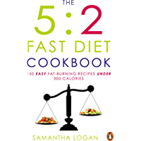 The 5:2 Fast Diet Cookbook: Easy low-calorie & fat-burning recipes for fast days