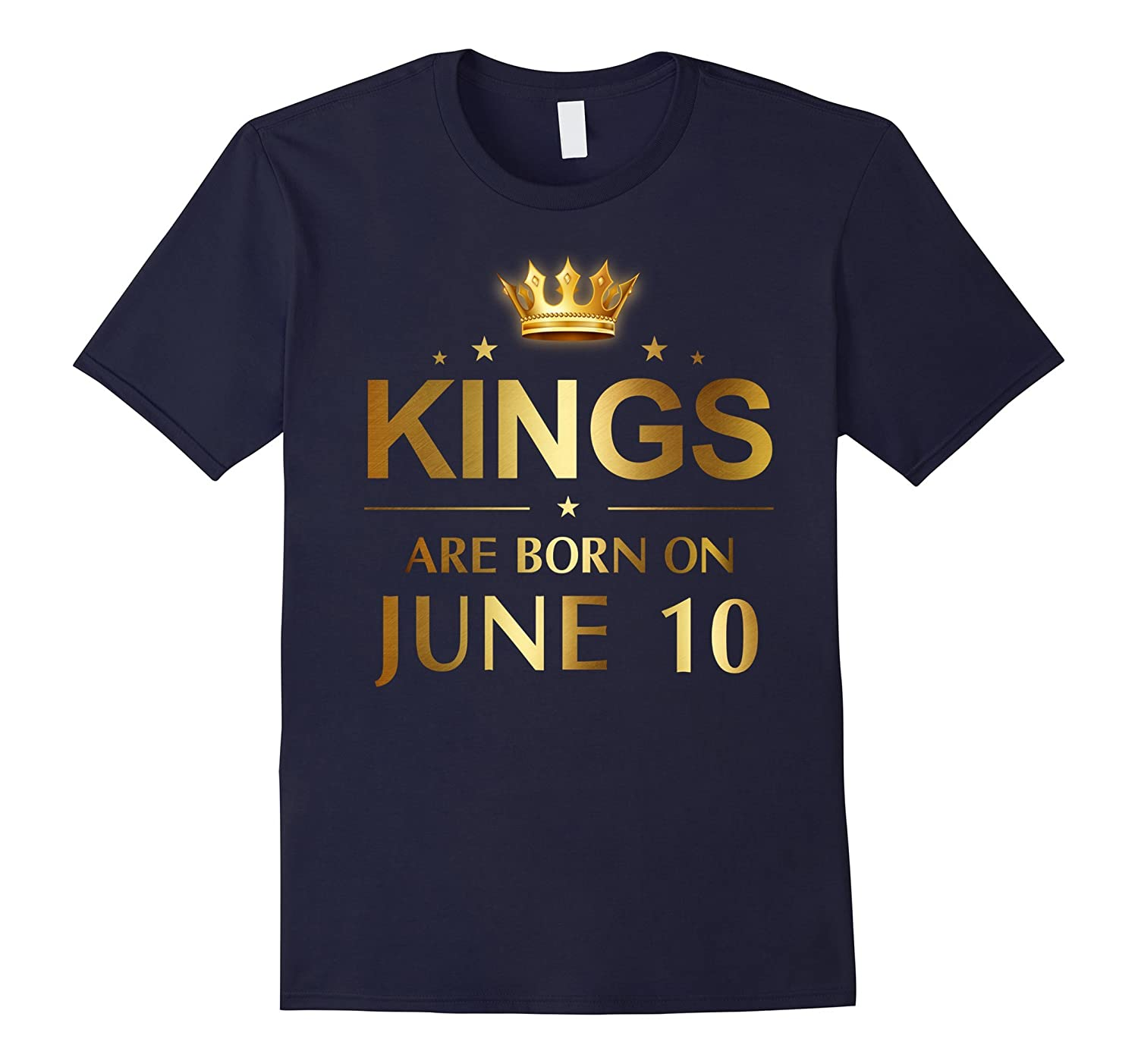 Mens Kings Are Born On June 10