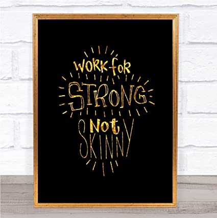 d36cbf4030b1 Amazon.com  Strong Not Skinny Quote Print Black   Gold Wall Art ...