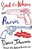 Soul of a Whore and Purvis: Two Plays in Verse