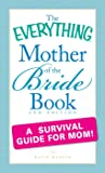 The Everything Mother of the Bride Book 2nd Edition