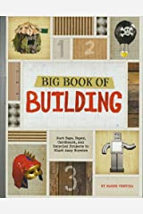 Big Book of Building: Duct Tape, Paper, Cardboard, and Recycled Projects to Blast Away Boredom (Imagine It, Build It) Paperback