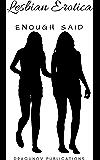 Lesbian Erotica: Enough Said (English Edition)
