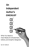 An Independent Author's Checklist: What You Need to Have Ready for Ghostwriters, Editors, and Graphic Designers (Free Gifts for Indie Authors Book 1) (English Edition)