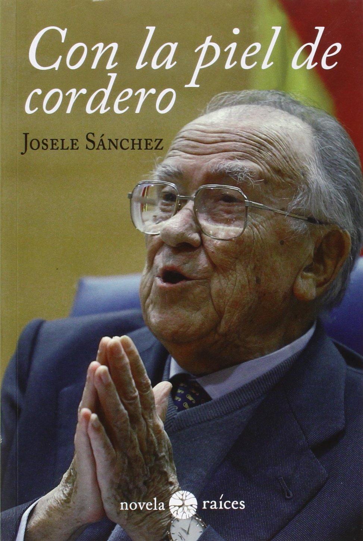 Con La Piel De Cordero - Edición 1 Tapa blanda – 4 sep 2015 Sánchez Josele Raices 8486115833 Biografía: General