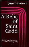 A Relic of Saint Cedd: A Matthew Cordwainer Medieval Mystery (Matthew Cordwainer Medieval Mysteries Book 8)